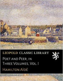 Book Poet and Peer, in Three Volumes, Vol. I