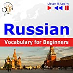 Russian - Vocabulary for Beginners: Start talking / 1000 basic words and phrases in practice / 1000 basic words and phrases at work (Listen & Learn) | Dorota Guzik