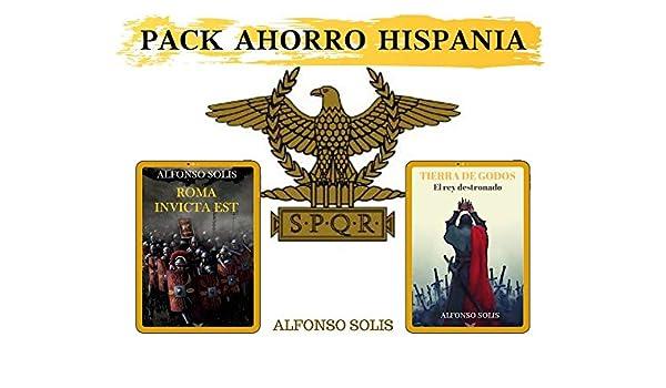 PACK HISPANIA: ROMA INVICTA EST y TIERRA DE GODOS: Novelas de ...