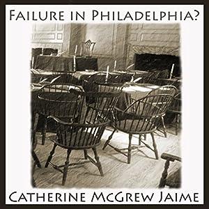 Failure in Philadelphia? Audiobook