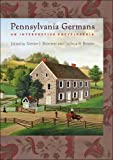 img - for Pennsylvania Germans: An Interpretive Encyclopedia (Young Center Books in Anabaptist and Pietist Studies) book / textbook / text book