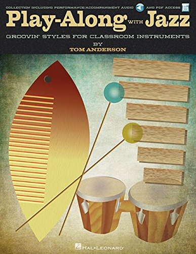 Read Online Play-Along with Jazz: Groovin' Styles for Classroom Instruments pdf