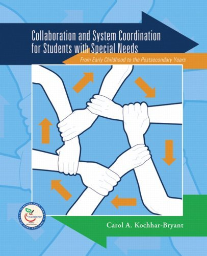 Collaboration and System Coordination for Students with Special Needs: From Early Childhood to the Postsecondary Years by Kochhar-Bryant Carol A. (2007-02-16) Paperback