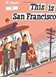 This Is San Francisco, Miroslav Sasek, 0789309629