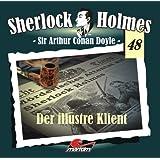 Sherlock Holmes 48 - Der illustre Klient