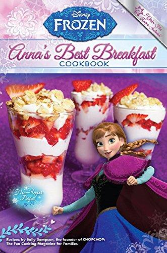 Disney Frozen Anna's Best Breakfast Cookbook - Cooking Fun for Kids ebook