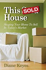 This Sold House, Staging Your Home To Sell In Today's Market Perfect Paperback