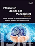 Information Storage and Management: Storing, Managing, and Protecting Digital Information in Classic, Virtualized, and Cloud Environments (2012-05-22)