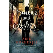 Smoke and Ashes: A Novel (Wyndham & Banerjee Series)