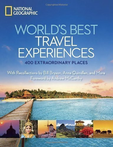 World's Best Travel Experiences: 500 Extraordinary Places (National Geographic) of National Geographic on 08 November 2012