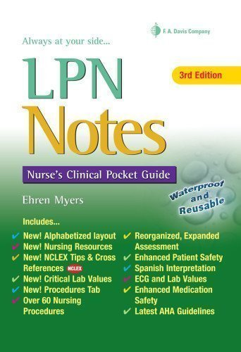 LPN Notes: Nurse's Clinical Pocket Guide (Davis's Notes) by Myers RN, Ehren Published by F.A. Davis Company 3rd (third) edition (2012) Spiral-bound