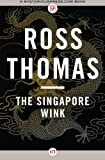 The Singapore Wink, Ross Thomas, 1453234772