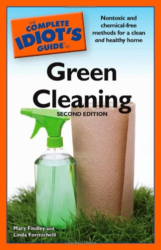 The Complete Idiot's Guide to Green Cleaning, 2nd Edition by Alpha