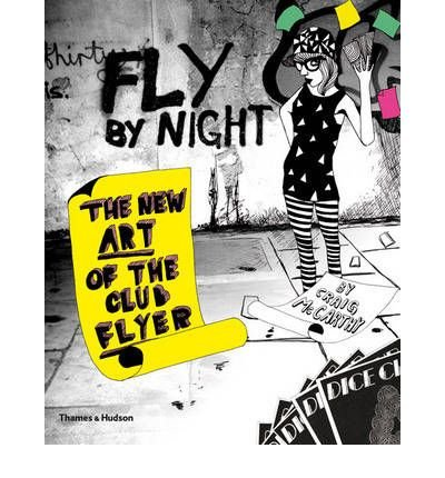 Fly By Night: The New Art Of The Club Flyer (Paperback) - Common