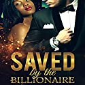 Saved by the Billionaire Audiobook by  Kamasutra Lifestyle Narrated by Lucy Lyon
