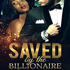 Saved by the Billionaire Audiobook