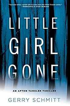 Little Girl Gone (An Afton Tangler Thriller) by [Schmitt, Gerry]