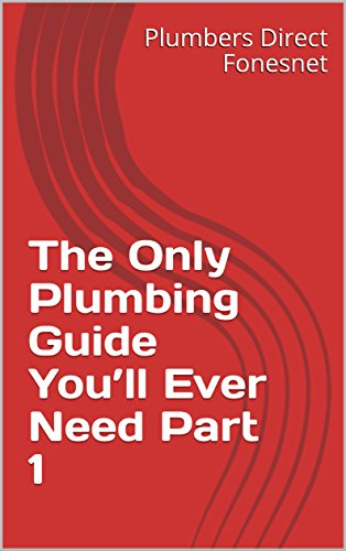 Plumbers Part - The Only Plumbing Guide You'll Ever Need Part 1