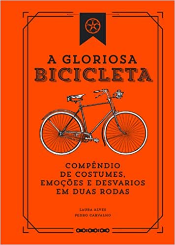 A Gloriosa Bicicleta: Amazon.es: Alves, Laura Carvalho: Libros en ...
