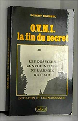 Amazon Fr Ovni La Fin Du Secret Robert Roussel Livres