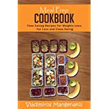 Mahlzeit Prep Cookbook: Time Saving Recipes For Weight Loss, Fat Loss and Clean Eating