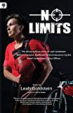 No Limits: The Powerful True Story of Leah Goldstein: World Kickboxing Champion, Israeli Undercover Police and Cycling Champion