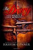 The Diary: Late Nights and Early Mornings, Hashim Conner, 1481976923