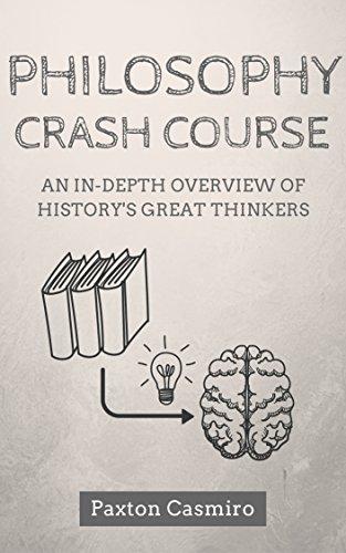 Philosophy crash course an in depth overview of historys great philosophy crash course an in depth overview of historys great thinkers from socrates fandeluxe Images