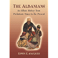 The Albanians: An Ethnic History from Prehistoric Times to the Present