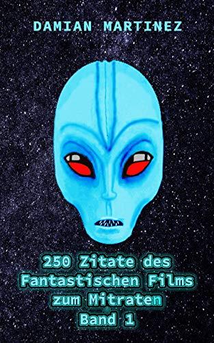 250 Zitate Des Fantastischen Films Zum Mitraten Band 1