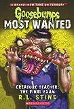 Creature Teacher: The Final Exam (Goosebumps Most Wanted #6)