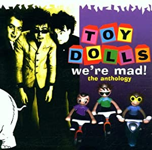 vignette de 'We're mad ! (The Toy Dolls)'