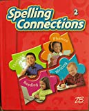 img - for Spelling Connections Grade 2 Hardcover book / textbook / text book
