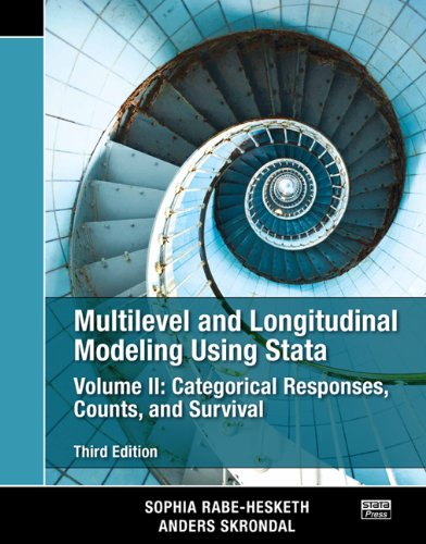 Multilevel and Longitudinal Modeling Using Stata, Volume II: Categorical Responses, Counts, and Survival, Third Edition. PDF