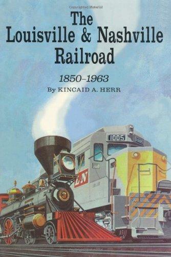 The Louisville and Nashville Railroad, 1850-1963