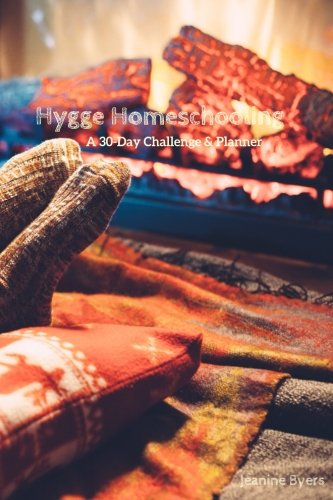 Hygge Homeschooling: A 30-Day Challenge & Planner
