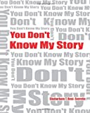 You Don't Know My Story (Revised), Shabarbara Best- Everette, 1484809955
