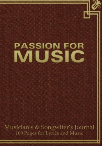 """Read Online Musician's and Songwriter's Journal 160 pages for Lyrics & Music: Manuscript notebook for composition and songwriting, 7""""x10"""", dark red antique cover, ... pages - ruled page on left, 8 staves on right PDF"""