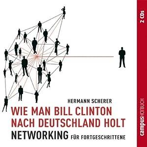 Wie man Bill Clinton nach Deutschland holt Hörbuch