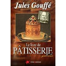 Le livre de pâtisserie (Gastronomie t. 1) (French Edition)