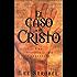El caso de Cristo: Una investigación personal de un periodista de la evidencia de Jesús (Case for... Series for Kids) (Spanish Edition)