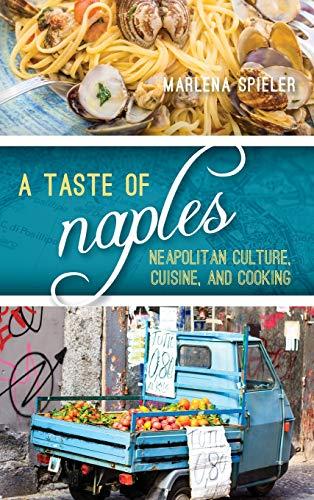 A Taste of Naples: Neapolitan Culture, Cuisine, and