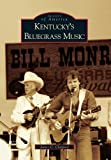 Kentucky's Bluegrass Music, James C. Claypool, 0738585610