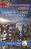 Texas K-9 Unit Christmas: Holiday Hero\Rescuing Christmas (Love Inspired LP Suspense\Texas K-9 Unit)