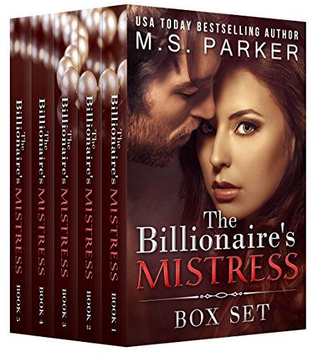 The Billionaire's Mistress Complete Series: Alpha Billionaire Romance by M. S. Parker