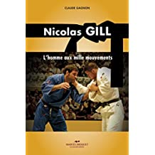 Nicolas Gill: L'homme aux mille mouvements (French Edition)