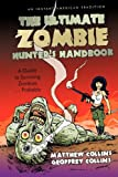 The Ultimate Zombie Hunter's Handbook, Matthew Collins And Geoffrey Collins, 1440196842