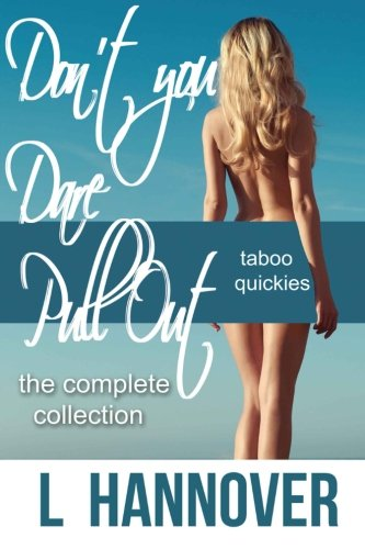 - Don't You Dare Pull Out: The Complete Collection: Books 1-4