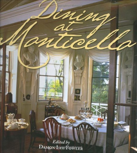 Dining at Monticello: In Good Taste and Abundance (Distributed for the Thomas Jefferson - Outlets Stores Lee At