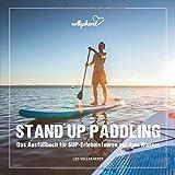 vollgeherzt: Stand Up Paddling: Das Ausfüllbuch für SUP-Erlebnistouren auf dem Wasser